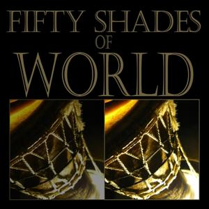 Fifty Shades of World