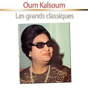Les grands classiques d'Oum Kalsoum