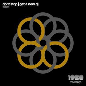Dont Stop   Get a New DJ