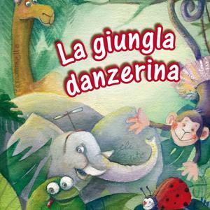 La giungla danzerina e i suoi fantanimali (Alla scoperta del gioco e movimento)