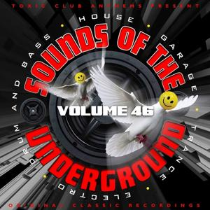 Toxic Club Anthems Present - Sounds of the Underground, Vol. 46