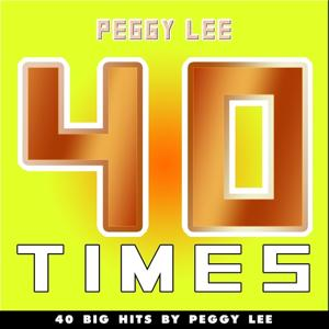 40 Times (40 Big Hits By Peggy Lee)