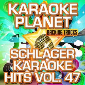 Schlager Karaoke Hits, Vol. 47 (Karaoke Planet)
