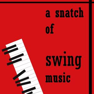 Swing Madness, Vol. 1 (A Snatch of Swing Music)