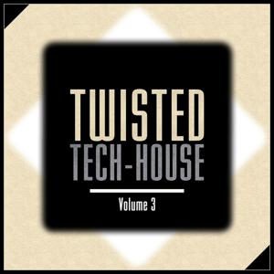 Twisted Tech-House, Vol. 3