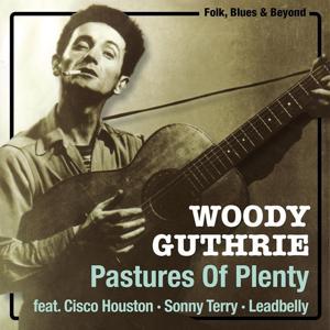 Pastures of Plenty (Original Recordings)