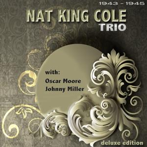 Nat King Cole Trio (From 1943 - 1945 Deluxe Edition)