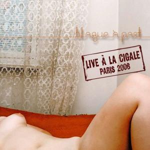Live à la Cigale - Paris 2008 (Live)