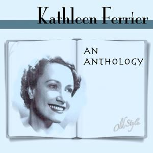 Kathleen Ferrier: An Anthology
