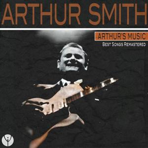 Arthur's Music (Best Songs Remastered)