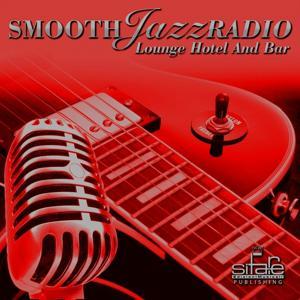 Smooth Jazz Radio, Vol. 6 (Lounge Hotel and Bar)
