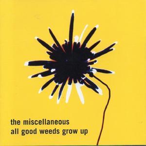 All Good Weeds Grow Up