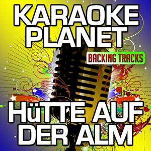 Hütte auf der Alm (Karaoke Version) (Originally Performed By Mickey Krause)