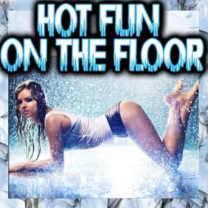 Hot Fun On the Floor