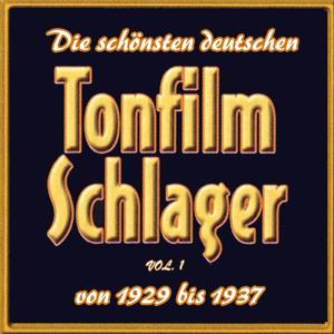 Die schönsten deutschen Tonfilmschlager von 1929 bis 1937, Vol. 1