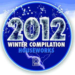 Houseworks 2012 Winter Compilation