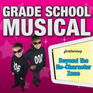 Grade School Musical (Featuring Beyond the No-Charachter Zone)