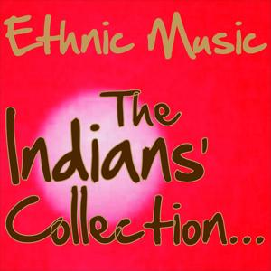 Ethnic Music: The Indians' Collection