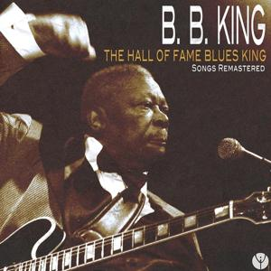 The Hall of Fame Blues King (Songs Remastered)