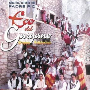 Dalla città di Padre Pio, un popolo canta sulla montagna del sole (Gruppo Folklorico Internazionale. San Giovanni Rotondo, Foggia, Italy)