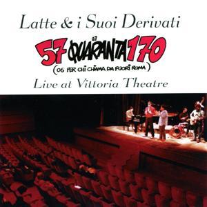 57Quaranta170, 06 per chi chiama da fuori Roma (Live at vittoria theatre)