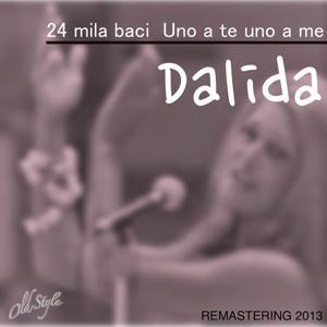 24 mila baci / Uno a te uno a me (Remastering 2013)