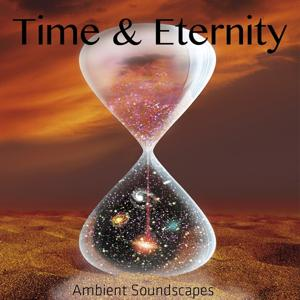 Time & Eternity (Ambient Soundscapes)