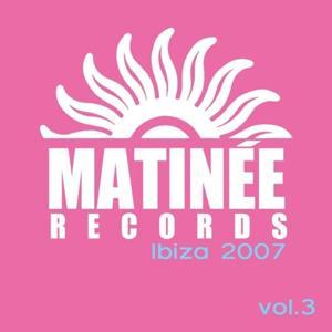 Matinee Records Ibiza 2007, Vol. 3