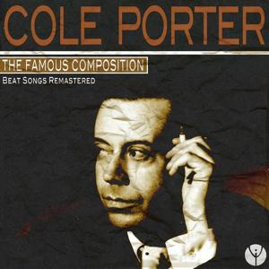 The Famous Composition: Cole Porter (Best Songs Remastered)