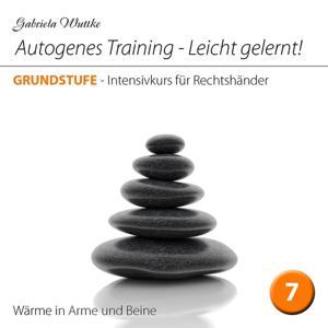 Autogenes Training-Leicht gelernt! (Intensivkurs für Rechtshänder - Vol.7)
