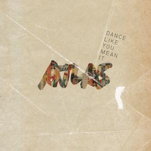 Dance Like You Mean It
