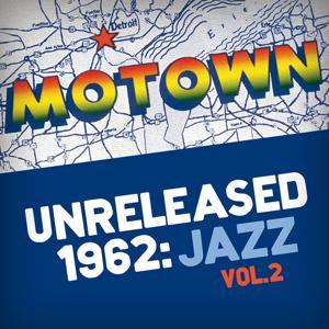 Motown Unreleased 1962: Jazz, Vol. 2