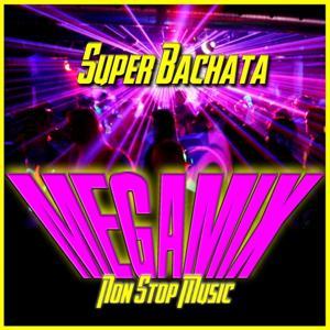 Someone Like You / Guantanamera / Cuando Volveras / Waka Waka / Obsession (Super Bachata Megamix)