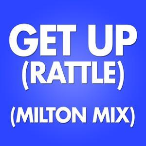 Get Up (Rattle) (Milton Mix)
