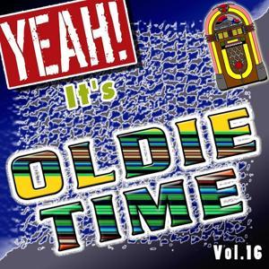 Yeah! It's Oldie Time, Vol. 16