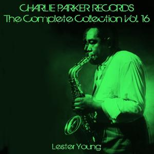 Charlie Parker Records: The Complete Collection, Vol. 16