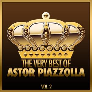 The Very Best of Astor Piazzolla, Vol. 2