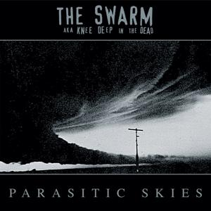 Parasitic Skies (The Swarm aka Knee Deep In the Dead)