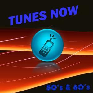 Tunes Now: 50's & 60's