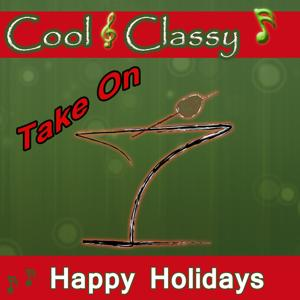 Cool & Classy: Take On Happy Holidays