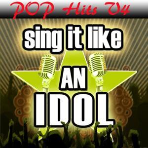 Sing It Like an Idol: Pop Hits, Vol. 4