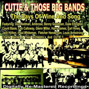 Cutie & Those Big Bands - the Days of Wine and Songs