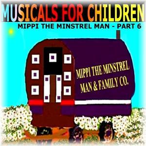 Musicals for Children - Mippi the Minstrel Man - 6