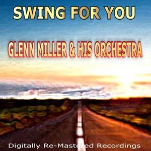 Swing for You - Glenn Miller & His Orchestra