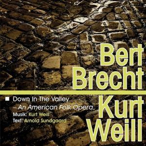 Brecht-Weill: Down in the Valley