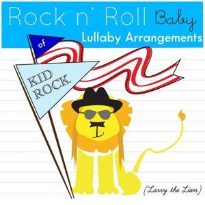 Lullaby Arrangements of Kid Rock