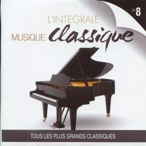 L'intégrale musique classique, vol. 8 (Tous les plus grands classiques)