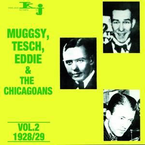 Muggsy, Tesch, Eddie & The Chicagoans, Vol.2 - 1928/29
