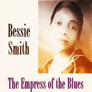 The Empress of the Blues (40 Original Tracks Remastered)