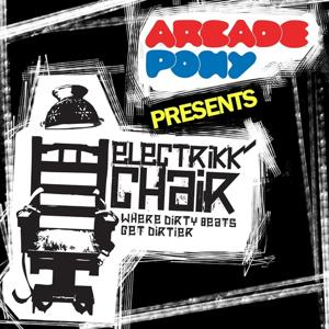 Arcade Pony Presents Electrikk Chair